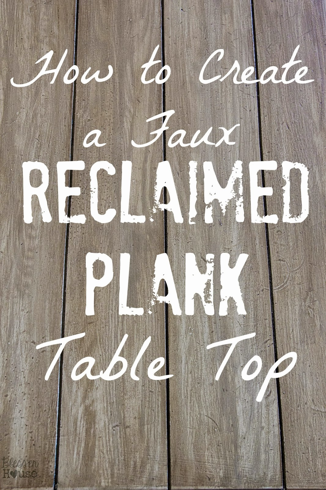 Well-known Faux Reclaimed Wood Table Top How-To - Bless'er House WC49