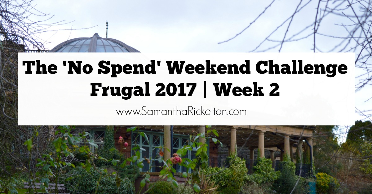 Frugal 2017 - Week 2 | How I saved money with the 'No Spend' Weekend Challenge