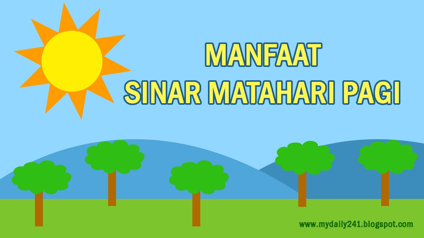 4 Manfaat Luar Biasa Sinar Matahari Pagi Untuk Kesehatan