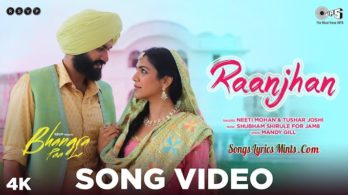 Raanjhan Lyrics in English & Hindi – Bhangra Paa Le | Neeti Mohan