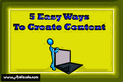 Blog Tips : 5 Easy Ways to Create Content