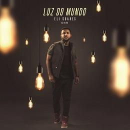 Eli Soares – Luz do Mundo (2016)
