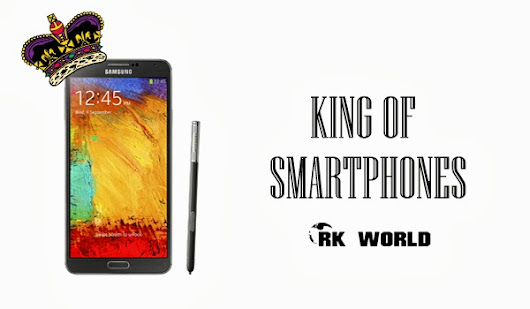 Top 5 reasons why Samsung Galaxy Note 3 is The King of Smartphones ~ RK World