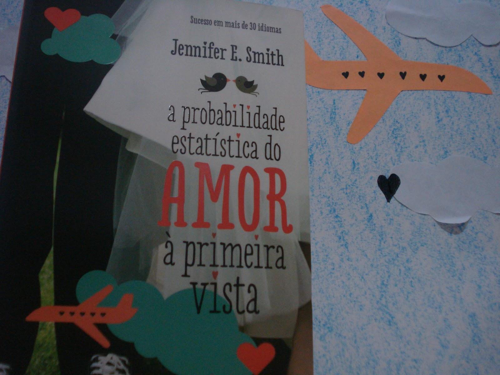 Frases De Amor à Primeira Vista: Books And Dreams: A Probabilidade Estatística Do Amor à
