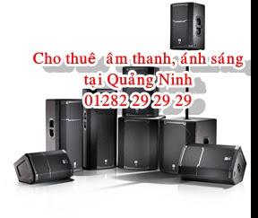 Cho thuê âm thanh ánh sáng chuyên nghiệp tại Quảng Ninh