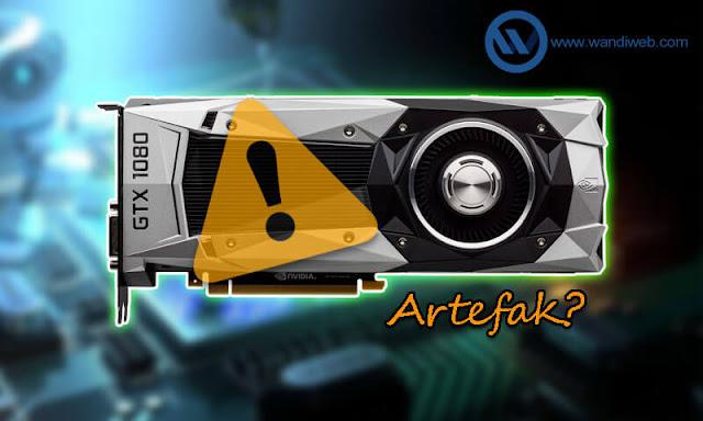 VGA/GPU Artefak dan Cara Mengatasinya - WandiWeb