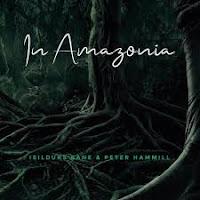 Isildurs Bane & Peter Hammill - In Amazonia (10.05.2019)
