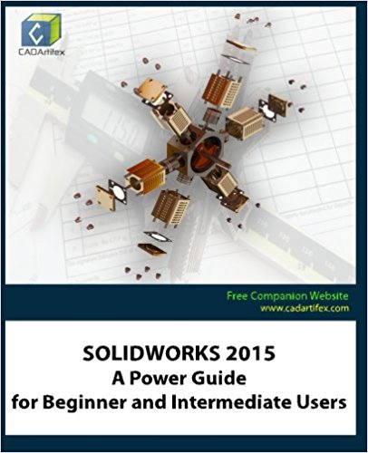 SOLIDWORKS 2015 A Power Guide for Beginner and Intermediate Users,download SOLIDWORKS 2015 A Power Guide for Beginner and Intermediate Users, SOLIDWORKS 2015 A Power Guide for Beginner and Intermediate Users pdf,SolidWorks Books,SolidWorks books pdf, Download SolidWorks book,Certified SolidWorks Expert,Certified SolidWorks Expert pdf,Solidworks 2013 Bible 1st Edition pdf,free solidworks boooks