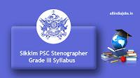 Sikkim PSC Stenographer Grade III Syllabus