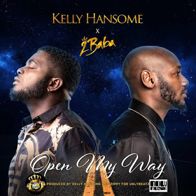 Kelly Hansome ft 2Baba – Open My Way