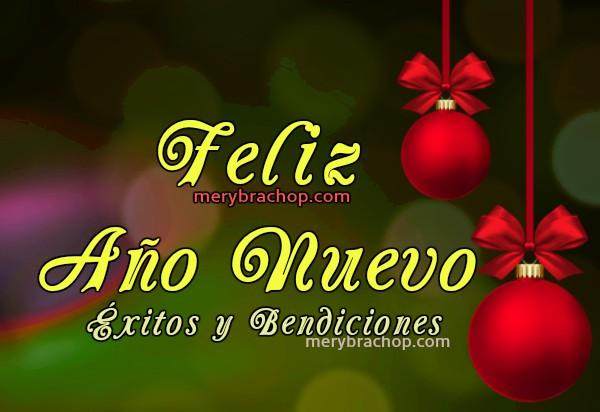 Lindas Imágenes de feliz año con frases cristianas para desear feliz año nuevo 2017 a amigos y familia. Bendiciones, tarjetas de año nuevo 2017 por Mery Bracho.