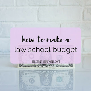 making a budget for law school. law school budget. law school finances. law school loans. law school government loan. law school private loan. law school grant. how to afford law school. law school finances. law school blog. law student blogger. | brazenandbrunette.com