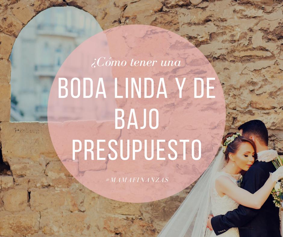 Cómo tener una boda linda y de bajo presupuesto? ⋆ Mamá Finanzas