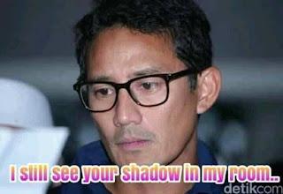 Meme Sandiaga Salahudin Uno Sedih Gagal jadi Cawapres di Pilpres 2019 - i still see your shadow in my room