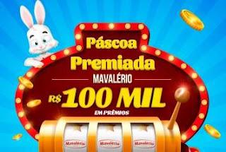 Cadastrar Promoção Mavalério Páscoa 2018 Premiada 100 Mil Reais Prêmios