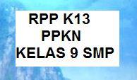 RPP K13 PKN KELAS 9 SMP EDISI REVISI TERBARU