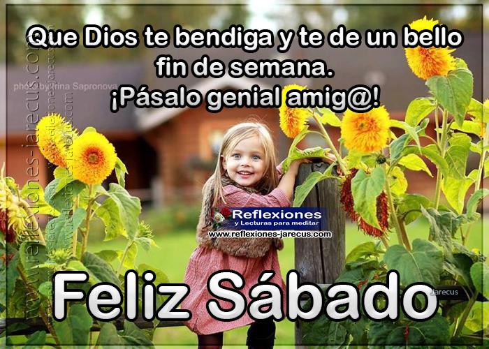 Feliz sábado, que dios te bendiga y te de un bello fin de semana, pásalo genial amigo