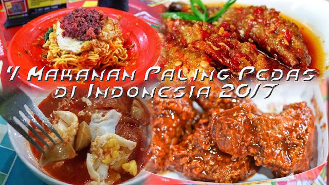4 Makanan Paling Pedas di Indonesia 2017