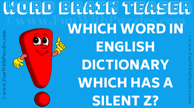 Which word in English dictionary which has a silent z?