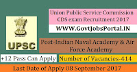 Union Public Service Commission CDS exam (II) Recruitment 2017- Indian Naval Academy, Air Force Academy, Officers' Training Academy