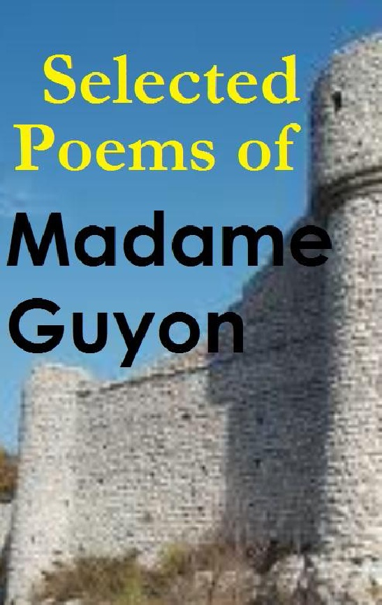 Jeanne Guyon-Selected Poems Of Madame Guyon-