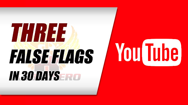 3 False Flags In 30 Days! YouTube Or Human?