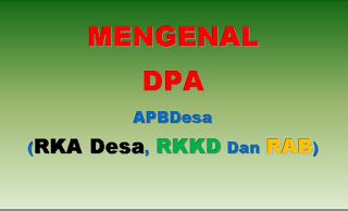 DPA APBDesa, RKA Desa, RKKD dan RAB [Sesuai Permendagri Nomor 20 Tahun 2018]