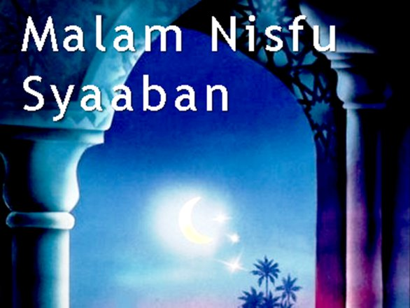 Kisah Kelebihan Malam Nisfu Sya'ban