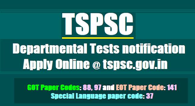 TSPSC Departmental Tests notification 2017  November 2016,May 2017 Session,online application form