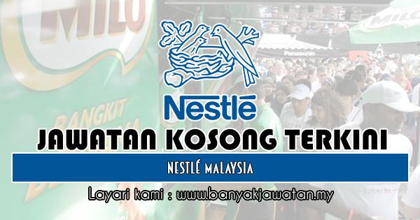 Jawatan Kosong 2019 di Nestlé Malaysia