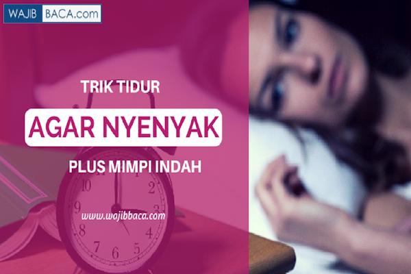 Susah Tidur? Coba Cara Tepat ini Agar Tidur Bisa Nyenyak