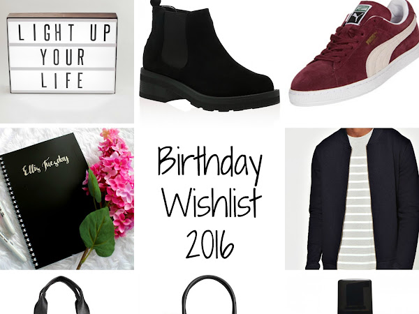 #WISHLISTWEDNESDAY: BIRTHDAY WISHLIST 2016