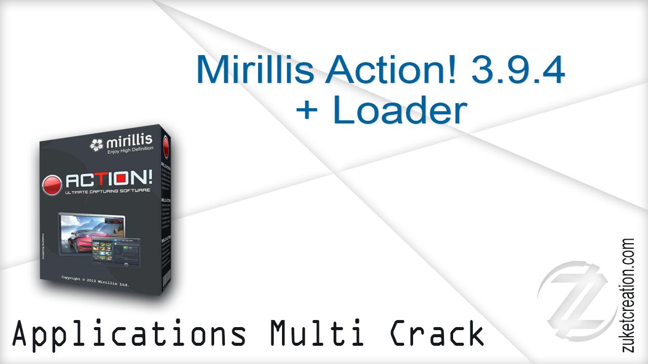 Mirillis Action! 3.9.4 + Loader   |  75.4 MB