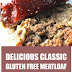 Delicious Classic Gluten Free Meatloaf #glutenfree #meatloaf