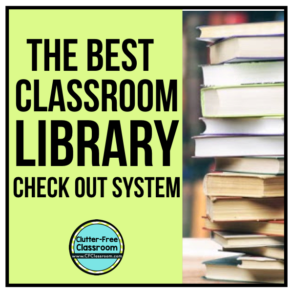 The Best Classroom Library Checkout System Clutter-Free Classroom - checkout a book