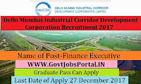 Delhi Mumbai Industrial Corridor Development Corporation Recruitment 2017- Finance Executive