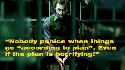 nobody panics when goes according to plan joker