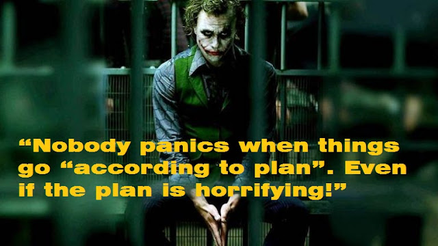 nobody panics when goes according to plan joker
