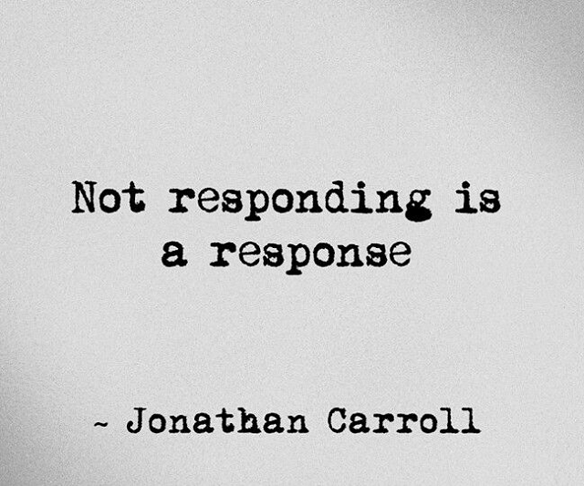 not responding is a response