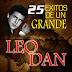 LEO DAN - 25 EXITOS DE UN GRANDE