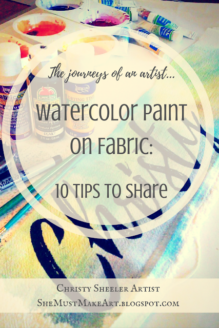 Watercolor Paint on Fabric:10 Tips to Share by Christy Sheeler Artist 2016