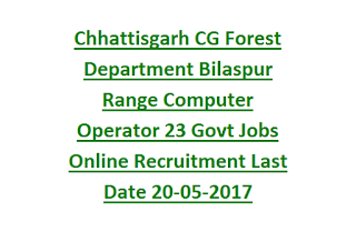 Chhattisgarh CG Forest Department Bilaspur Range Computer Operator 23 Govt Jobs Online Recruitment Last Date 20-05-2017