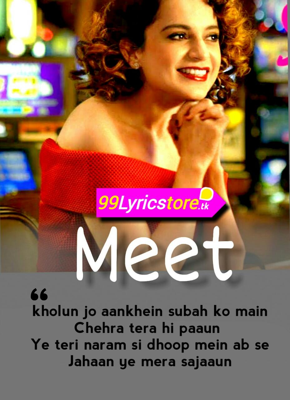 Kangana Ranaut images, Kangana Ranaut Song Lyrics, Arijit Singh meet Song Lyrics, Sachin Jigar