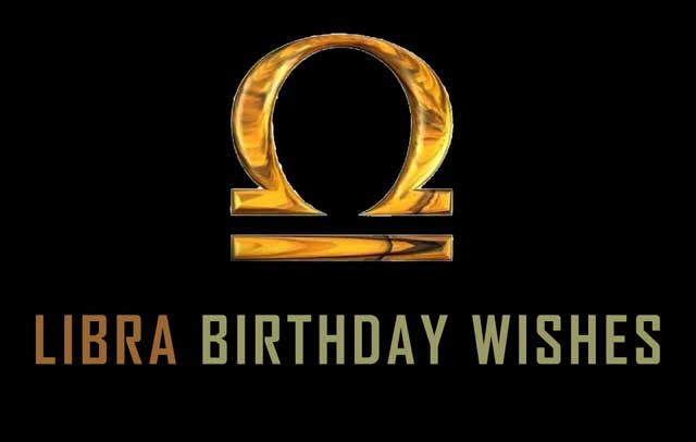 present you the most exclusive and demanding Happy Birthday Wishes For Libra. Libra is one of the most Talented Zodiac sign. Wisdom of renewal comes by being practical in prospect of others