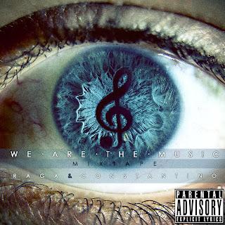 @ConstaMusic y @RagaLive we are the music (mixtape)
