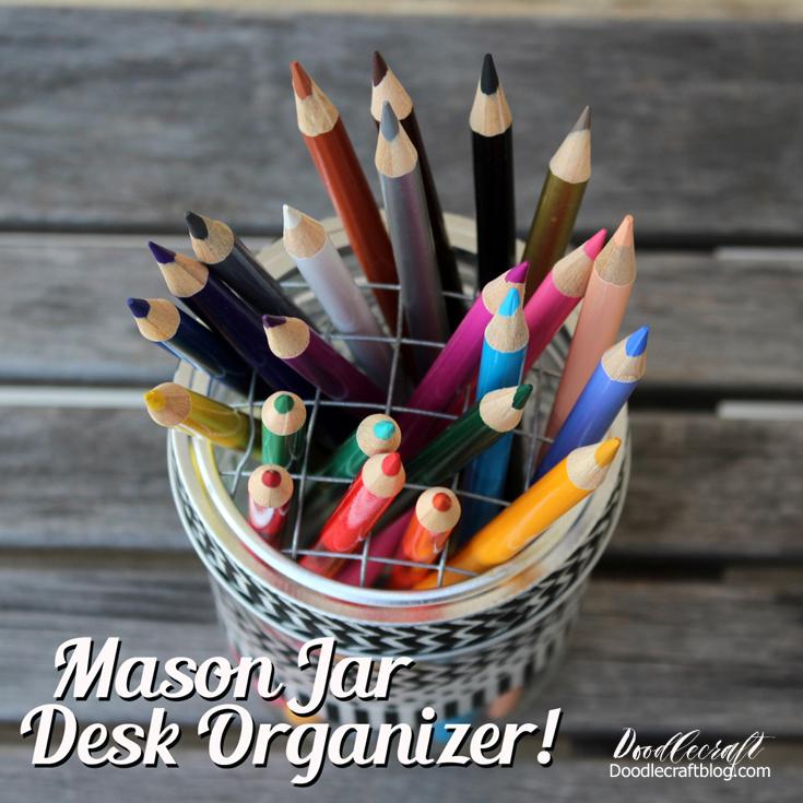 http://www.doodlecraftblog.com/2016/07/diy-mason-jar-desk-organizer.html