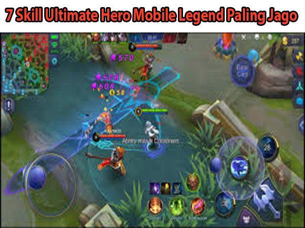7 Skill Ultimate Hero Mobile Legend Paling Jago
