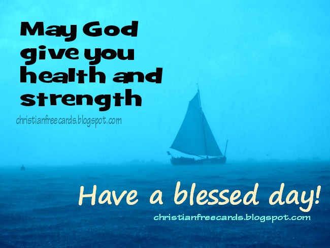 Nice day with christian quotes. Blessings on this day. Thank God. Free Christian Cards