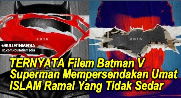 Astaghfirullah! TERNYATA Filem Batman V Superman Mempersendakan Umat ISLAM Ramai Yang Tidak Sedar