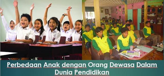 Perbedaan Anak dengan Orang Dewasa Dalam Dunia Pendidikan